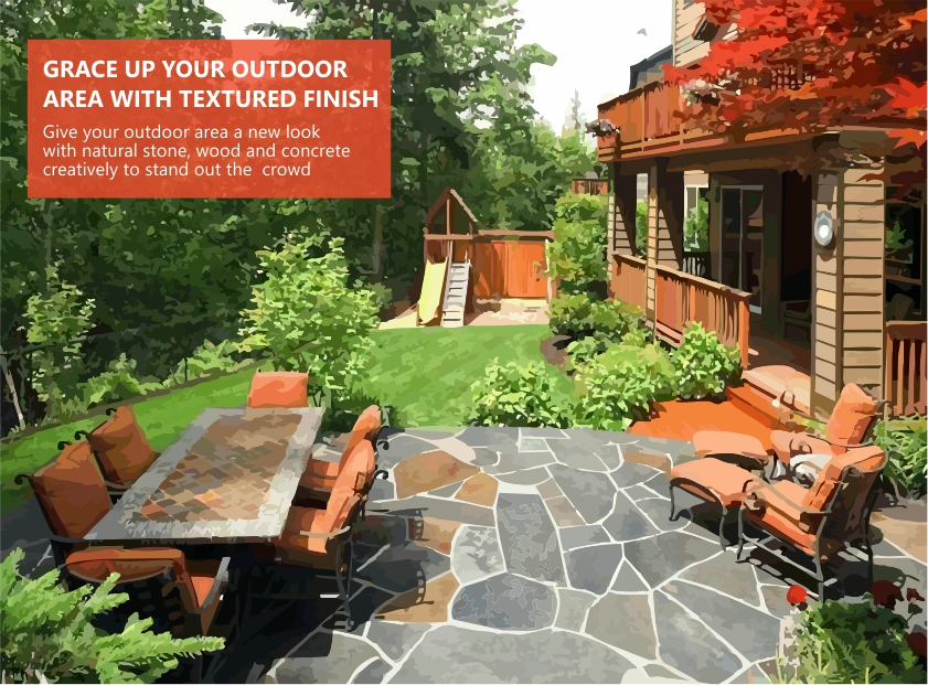Grace up your outdoor area with textured finish