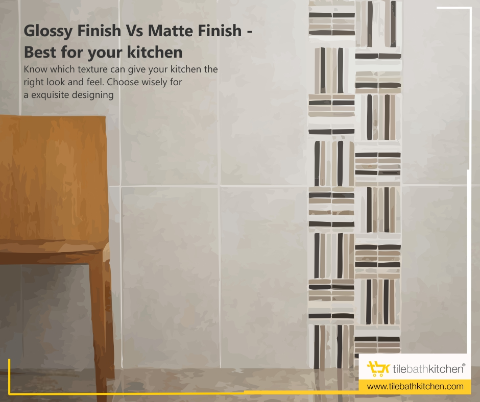 Glossy Tiles Or Matte Finish Tiles What Would You Choose For Your Kitchen Tilebathkitchen