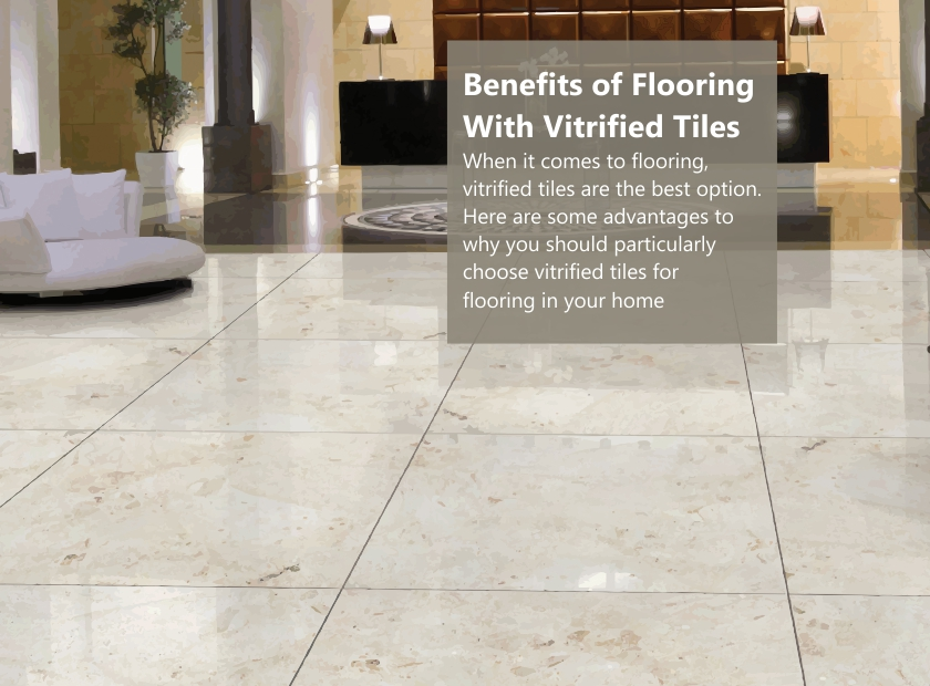 Benefits of Flooring With Vitrified Tiles