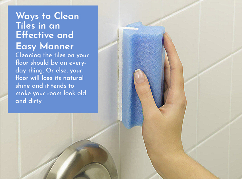 Ways to Clean Tiles in an Effective and Easy Manner