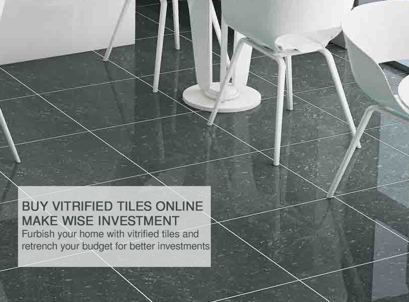 Buy vitrified tiles online - Make a wise investment