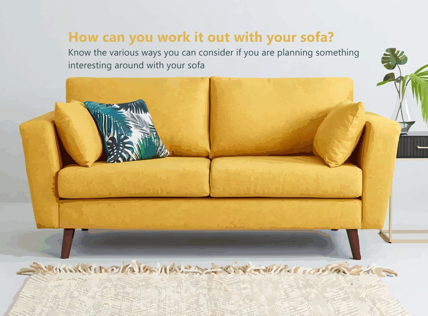 How can you work it out with your sofa?