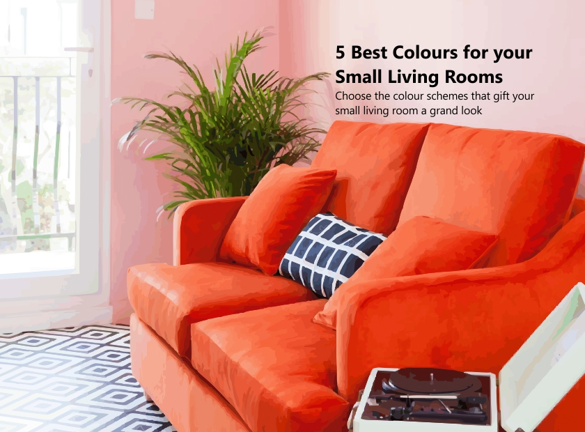 5 Best Colours for your Small Living Rooms